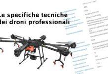 Droni Professionali Specifiche Tecniche